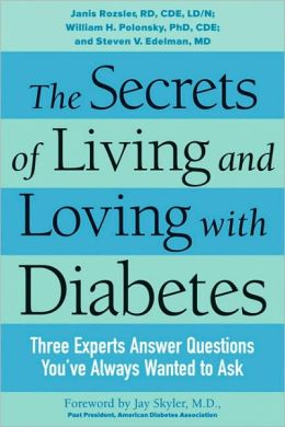 Secrets of Living and Loving with Diabetes: Three Experts Answer Questions You've Always Wanted to Ask