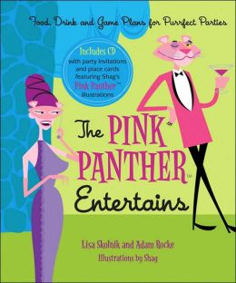 Pink Panther Entertains: Food, Drink and Game Plans for the Purrfect Parties