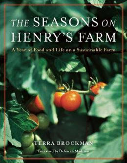 The Seasons on Henry's Farm: A Year of Food and Life on an Organic Farm