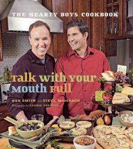 Talk with Your Mouth Full: The Hearty Boys Cookbook