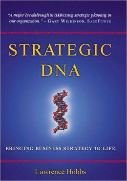 Strategic DNA: Bringing Business Strategy to Life