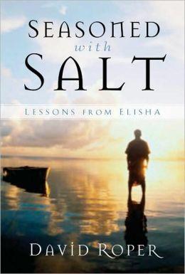 Seasoned with Salt: Lessons from Elisha