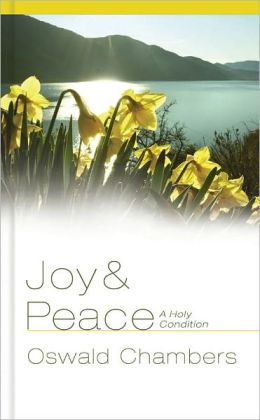 Joy and Peace: A Holy Condition