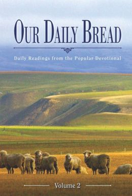 Our Daily Bread Yearly Devotional Volume 2