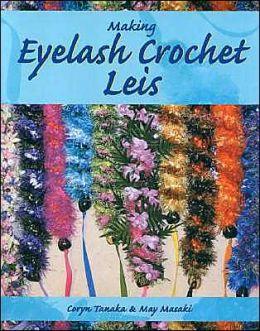 Making Eyelash Crochet Leis