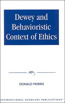 Dewey and Behavioristic Ethics
