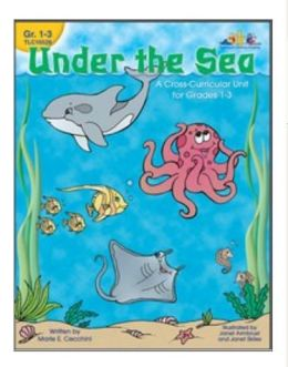 Under the Sea: A Cross-Curricular Unit for Grades 1-3