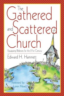 Gathered and Scattered Church: Equipping Believers for the 21st Century