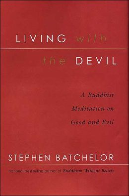 Living with the Devil: A Buddhist Meditation on Good and Evil