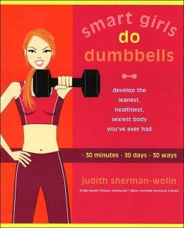 Smart Girls Do Dumbbells