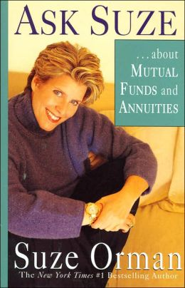 Ask Suze...about Mutual Funds and Annuities