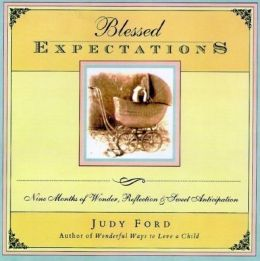 Blessed Expectations: Nine Months of Wonder, Reflection, and Sweet Anticipation