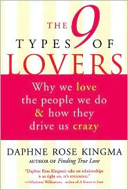 The 9 Types of Lovers: Why We Love the People We Do and how They Make Us Crazy