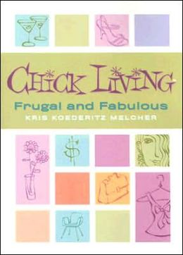 Chick Living: Frugal and Fabulous