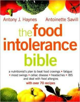 The Food Intolerance Bible: A Nutritionist's Plan to Beat Food Cravings, Fatigue, Mood Swings, Bloating, Headaches, and IBS