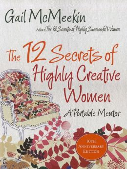 The 12 Secrets of Highly Creative Women A Portable Coach