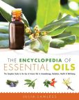 Book Cover Image. Title: The Encyclopedia of Essential Oils:  The Complete Guide to the Use of Aromatic Oils in Aromatherapy, Herbalism, Health, and Well Being, Author: Julia Lawless