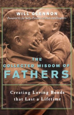 Collected Wisdom Of Fathers