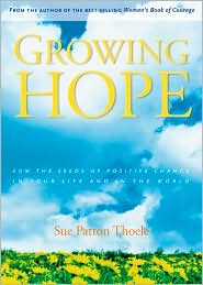 Growing Hope: Sowing the Seeds of Positive Change in Your Life and the World