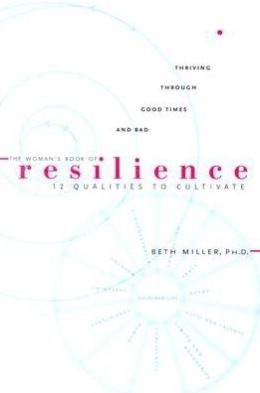 The Woman's Book of Resilience: 12 qualitities to Cultivate