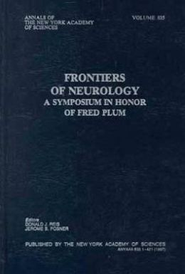 Frontiers of Neurology : A Symposium in Honor of Fred Plum