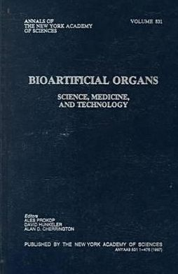 Bioartificial Organs: Science Medicine, and Technology