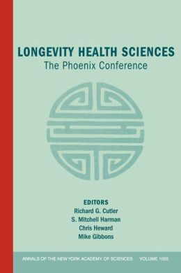 Annals of the New York Academy of Sciences , Longevity Health Sciences: The Phoenix Conference