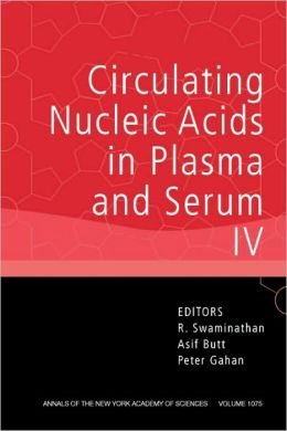 Annals of the New York Academy of Sciences, Circulating Nucleic Acids in Plasma and Serum IV