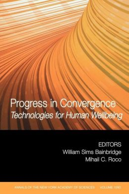 Progress in Convergence: Technologies for Human Wellbeing