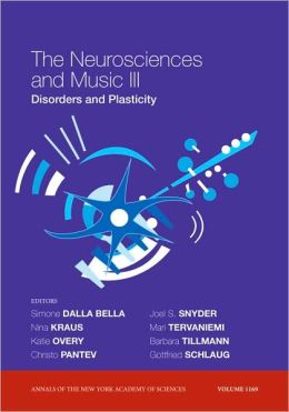 The Neurosciences and Music III: Disorders and Plasticity
