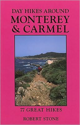 Day Hikes Around Monterey and Carmel: 77 Great Hikes