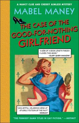 The Case of the Good-for-Nothing Girlfriend: A Nancy Clue Mystery