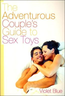 Adventurous Couple's Guide to Sex Toys