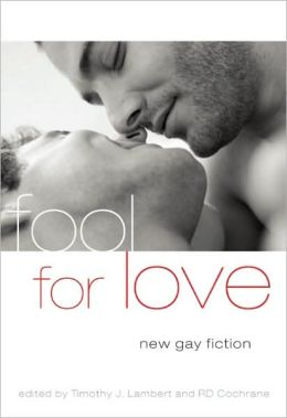 Fool For Love: New Gay Fiction