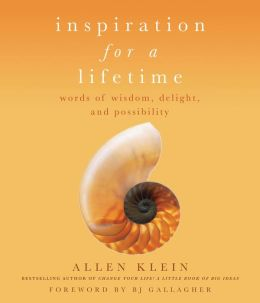 Inspiration for a Lifetime: Words of Wisdom, Delight, and Possibility