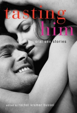 Tasting Him: Oral Sex Stories