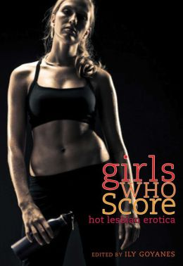 Girls Who Score: Hot Lesbian Erotica