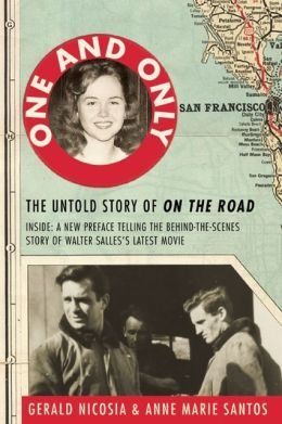 One and Only: The Untold Story of On the Road and LuAnne Henderson, the Woman Who Started Jack Kerouac and Neal Cassady on Their Journey
