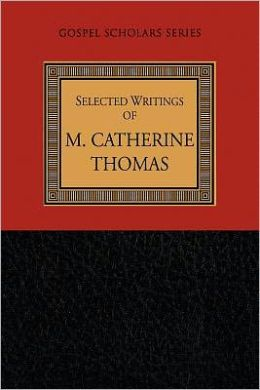 Selected Writings of M. Catherine Thomas