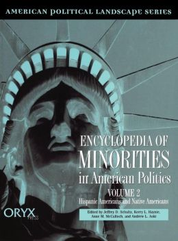 Encyclopedia of Minorities in American Politics [Two Volumes]