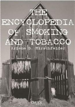 Encyclopedia of Smoking and Tobacco