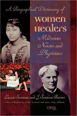Biographical Dictionary Of Women Healers