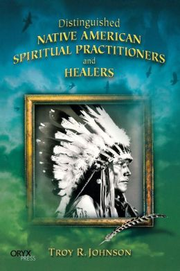 Distinguished Native American Spiritual Practitioners and Healers