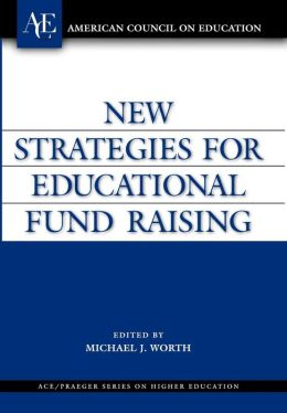 New Strategies for Educational Fund Raising