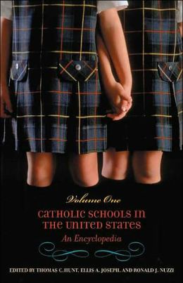 Catholic Schools in the United States [Two Volumes] [2 volumes]: An Encyclopedia