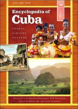 Encyclopedia of Cuba: People, History, Culture Volume I