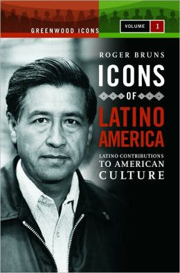 Icons of Latino America: Latino Contributions to American Culture