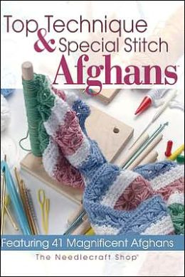 Top Technique and Special Stitch Afghans in Crochet