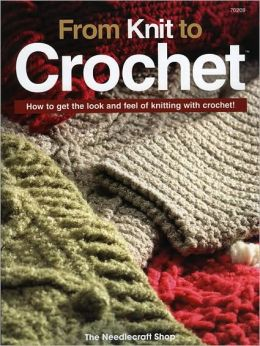 From Knit to Crochet: How to Get the Look and Feel of Knitting with Crochet