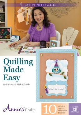 Quilling Made Easy: With Instructor Alli Bartkowski